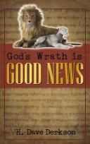 God's Wrath is Good News