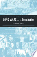 Long Wars and the Constitution Powers Has Destabilized Our Constitutional Order And Deranged