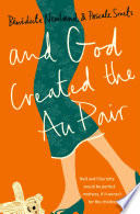 And God Created the Au Pair This An Achingly Funny Novel On Modern Motherhood