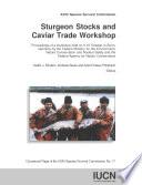 Sturgeon Stocks and Caviar Trade Workshop