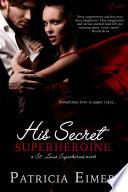 His Secret Superheroine