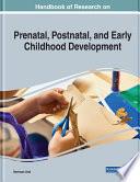 Handbook Of Research On Prenatal Postnatal And Early Childhood Development