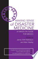 Making Sense Of Disaster Medicine A Hands On Guide For Medics