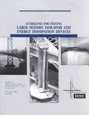 Guidelines For Testing Large Seismic Isolator And Energy Dissipation Devices