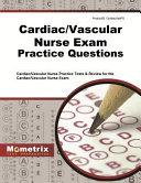 Cardiac Vascular Nurse Exam Practice Questions