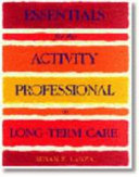 Essentials for the Activity Professional in Long Term Care