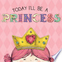 Today I ll Be a Princess