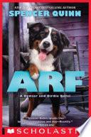 Arf  A Bowser and Birdie Novel