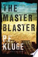 The Master Blaster  A Novel