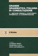 Grande grammatica italiana di consultazione  I sintagmi verbale  aggettivale  avverbiale  La subordinazione