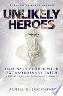 download ebook unlikely heroes: ordinary people with extraordinary faith pdf epub