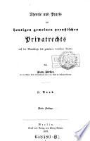 Theorie Und Praxis Des Heutigen Gemeinen Preussischen Privatrechts