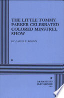 The Little Tommy Parker Celebrated Colored Minstrel Show