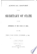 Annual Report of the Secretary of State, to the Governor of the State of Ohio for the Year ...