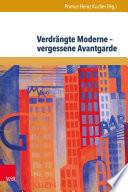 Verdrängte Moderne – vergessene Avantgarde