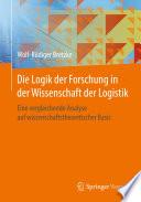 Die Logik der Forschung in der Wissenschaft der Logistik