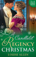 A Candlelit Regency Christmas : accidentally collided with penniless, curvy tess ellery...
