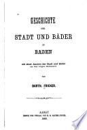 Geschichte der Stadt und Bäder zu Baden