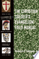 The Christian Soldier s Evangelism Field Manual