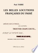 LES BELLES LOCUTIONS FRAN'AISES DU PASSƒ : ...