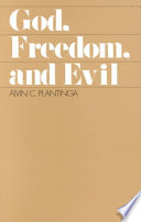 God, Freedom, and Evil The Existence Of God And Natural Atheology Arguments