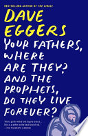 Your Fathers  Where Are They  And the Prophets  Do They Live Forever