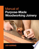Manual Of Purpose Made Woodworking Joinery