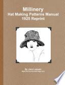 Millinery Hat Making Patterns Manual 1925 Reprint