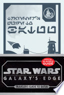 Star Wars Galaxy S Edge Traveler S Guide To Batuu