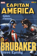 Il soldato d'inverno. Capitan America. Ed Brubaker collection