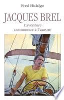 Jacques Brel  l aventure commence    l aurore