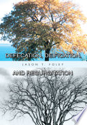 Defecation, Deification, And Regurgitation : one man's one-of-a-kind perspective on human interactions and...