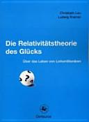 Die Relativitätstheorie des Glücks
