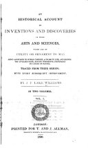 An Historical Account of Inventions and Discoveries in Those Arts and Sciences