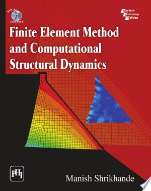 FINITE ELEMENT METHOD AND COMPUTATIONAL STRUCTURAL DYNAMICS - ISBN:9788120349957