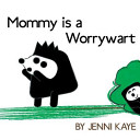 Mommy Is a Worrywart