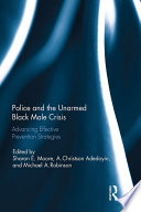 Police And The Unarmed Black Male Crisis