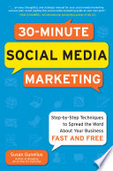 30 Minute Social Media Marketing  Step by step Techniques to Spread the Word About Your Business