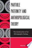 Partible Paternity and Anthropological Theory