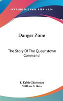 Danger Zone  The Story of the Queenstown Command