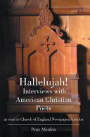 Hallelujah  Interviews with American Christian Poets as read in Church of England Newspaper  London
