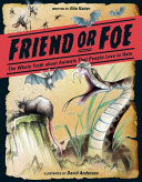 Friend Or Foe : of 10 unpopular animals, and then...