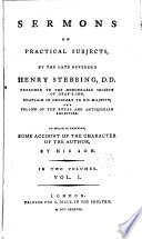 Sermons On Practical Subjects To Which Is Prefixed Some Account Of The Character Of The Author By His Son H Stebbing