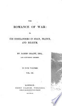The Romance of War  Or The Highlanders in Spain  France  and Belgium