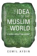 The Idea of the Muslim World