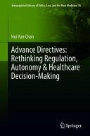 Advance Directives Rethinking Regulation Autonomy Healthcare Decision Making