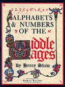 Alphabets & Numbers of the Middle Ages