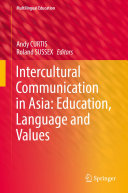 Intercultural Communication in Asia: Education, Language and Values