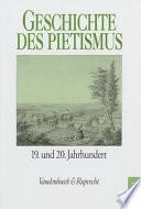 Der Pietismus im neunzehnten und zwanzigsten Jahrhundert