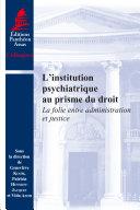L Institution Psychiatrique Au Prisme Du Droit